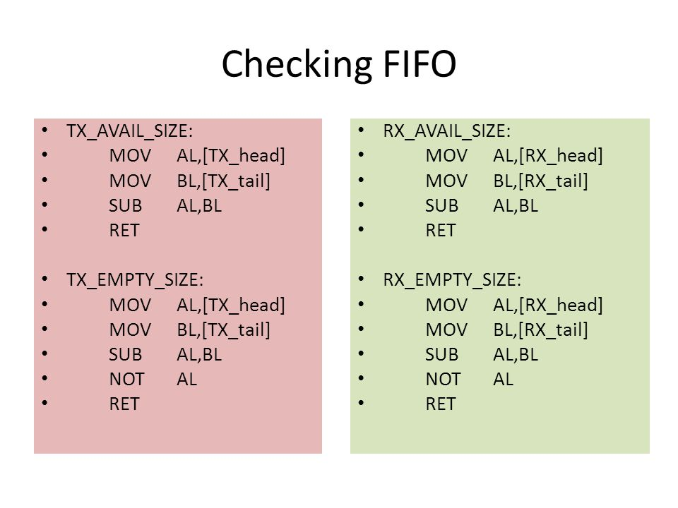 Checking FIFO TX_AVAIL_SIZE: MOV AL,[TX_head] MOV BL,[TX_tail]